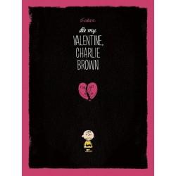 Be My Valentine Charlie...